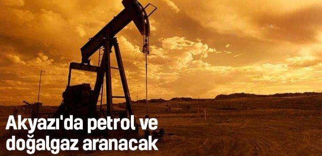 Akyazı'da petrol ve doğalgaz aranacak