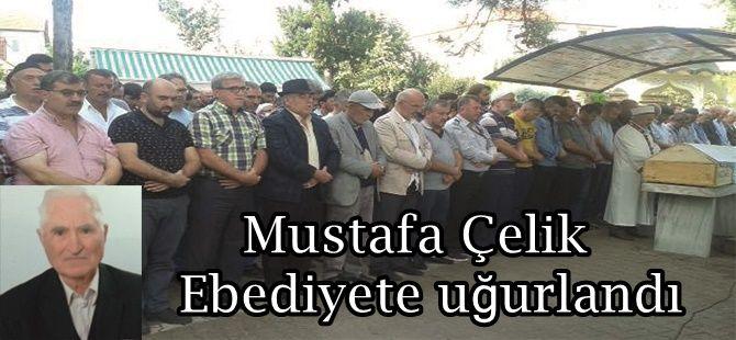 Mustafa Çelik Ebediyete uğurlandı