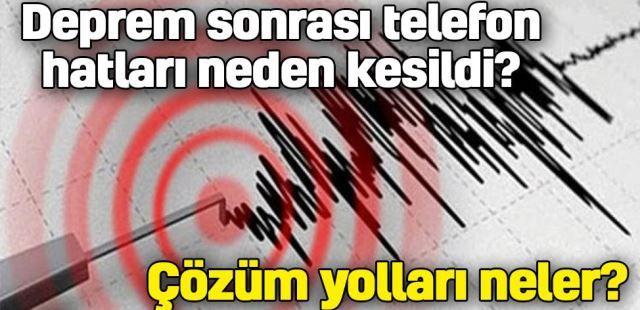 Deprem sonrası telefon hatları neden kesildi? Çözüm yolları neler?