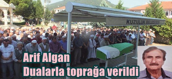 Arif Algan dualarla toprağa verildi