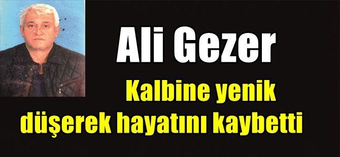 Ali Gezer kalbine yenik düştü
