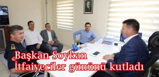 Başkan Soykan İtfaiyeciler gününü kutladı