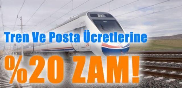Tren ve posta ücretlerine yüzde 20 zam geldi