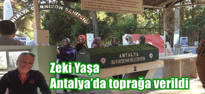 Zeki Yaşa Antalya'da toprağa verildi