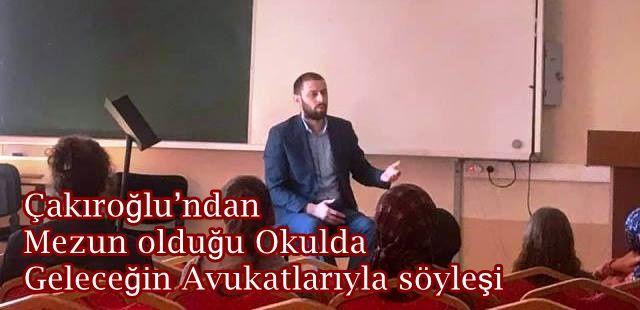 Çakıroğlu'ndan Mezun olduğu Okulda Geleceğin Avukatlarıyla söyleşi