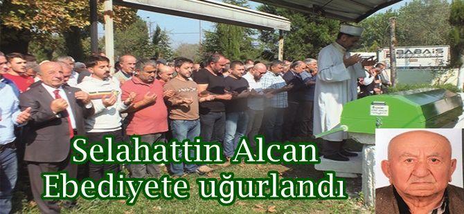 Selahattin Alcan Ebediyete uğurlandı
