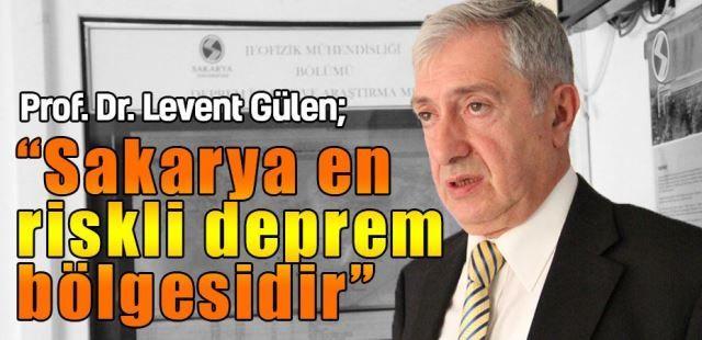 ''Sakarya Türkiye'nin en riskli deprem bölgesidir''
