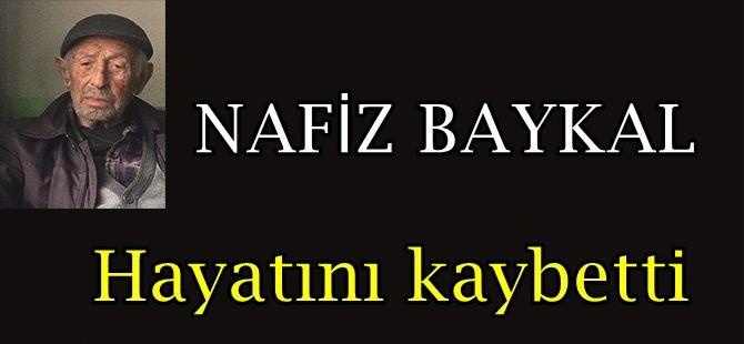 Nafiz Baykal vefat etti