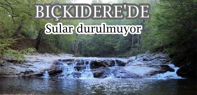 Bıçkıdere'de sular durulmuyor