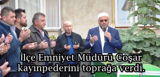 İlçe Emniyet Müdürü Coşar kayınpederini toprağa verdi.