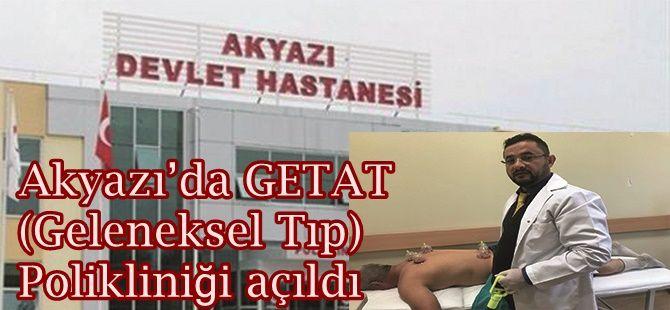Akyazı'da GETAT (Geleneksel Tıp)Polikliniği açıldı