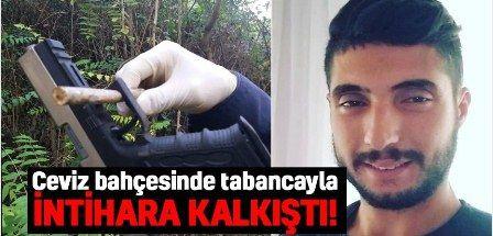 23 yaşındaki genç ceviz bahçesinde tabanca ile intihara kalkıştı!