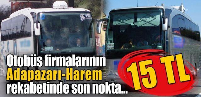 Otobüs firmalarının rekabetinde son nokta: Adapazarı-Harem 15 TL