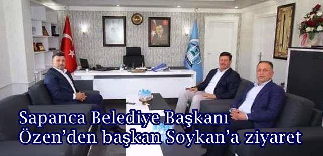 Sapanca Belediye Başkanı Özen'den başkan Soykan'a ziyaret