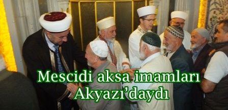 Mescidi aksa imamları Akyazı'daydı