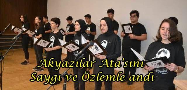 Akyazılar Ata'sını Saygı ve Özlemle andı