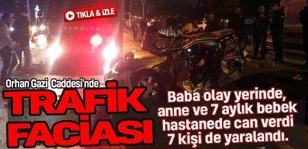 4 aracın karıştığı kaza: Anne baba ve 7 aylık bebekleri öldü 7 de yaralı var!