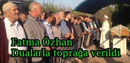 Fatma Özhan Dualarla toprağa verildi