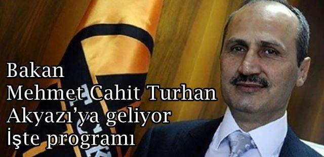 Bakan Mehmet Cahit Turhan Akyazı'ya geliyor İşte programı