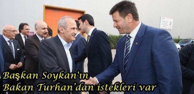 Başkan Soykan'ın Bakan Turhan'dan istekleri var