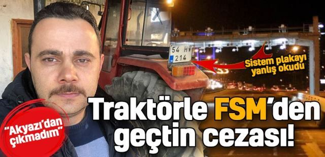 Traktörle FSM köprüsünden geçtin cezası!
