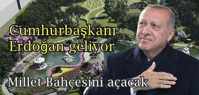 Cumhurbaşkanı Erdoğan açılış için geliyor