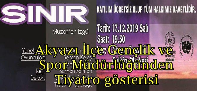Akyazı İlçe Gençlik ve Spor Müdürlüğünden Tiyatro gösterisi