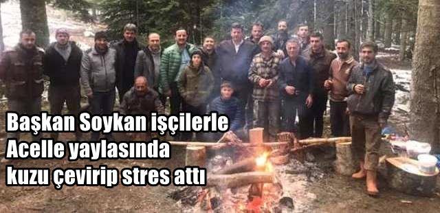 Başkanı Soykan Acelle yaylasında kuzu çevirip stres attı