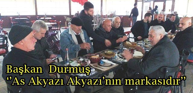 Başkan Ahmet Durmuş ''As Akyazı Akyazı'nın markasıdır''