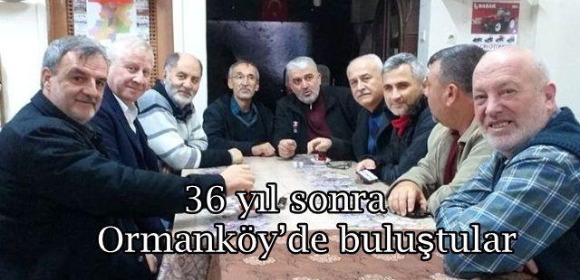36 yıl sonra Ormanköy'de buluştular