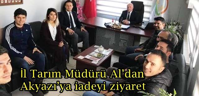İl Tarım Müdürü Al'dan Akyazı'ya iadeyi ziyaret