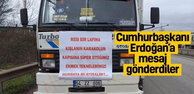 Kamyonculardan Cumhurbaşkanı Erdoğan'a mesaj!