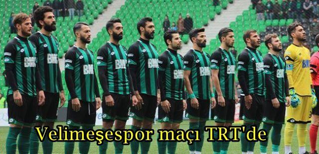Velimeşespor maçı TRT'de