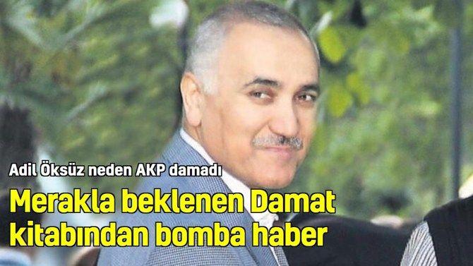Merakla beklenen Damat kitabından bomba haber: Adil Öksüz neden AKP damadı?
