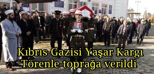 Kıbrıs Gazisi Yaşar Kargı törenle toprağa verildi