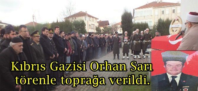 Kıbrıs Gazisi Orhan Sarı törenle toprağa verildi.