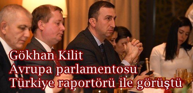 Gökhan Kilit Avrupa parlamentosu Türkiye raportörü ile görüştü