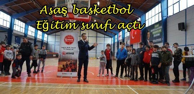 Asaş basketbol Eğitim sınıfı açtı