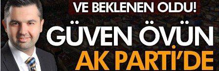 Ve beklenen oldu! Başkan Güven Övün AK Parti'ye geçti...