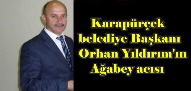 Karapürçek Belediye Başkanı Orhan Yıldırım'ın acı günü