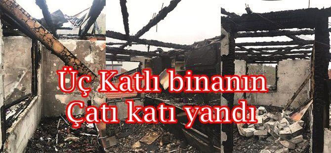 Üç Katlı binanın Çatı katı yandı