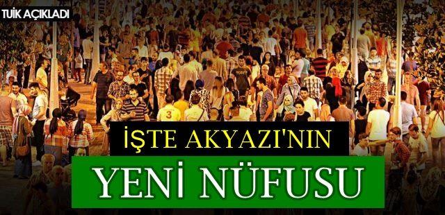 İşte Akyazı'nın yeni nüfusu
