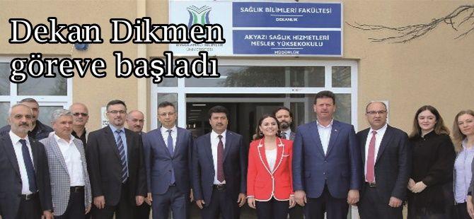 Akyazı Sağlık Bilimleri Fakültesine atanan Dekan Dikmen göreve başladı