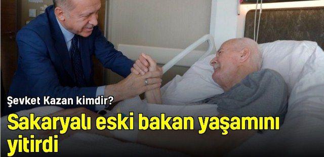 Sakaryalı eski bakan vefat etti! Şevket Kazan kimdir?