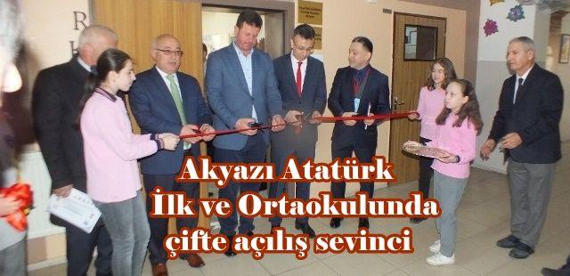 Akyazı Atatürk İlk ve Ortaokulunda çifte açılış sevinci