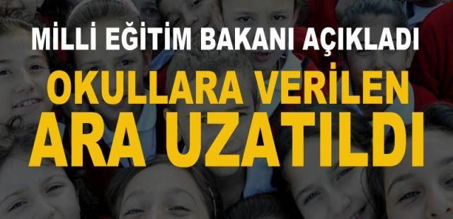 Son dakika: Okullara verilen ara 30 Nisan'a kadar uzatıldı