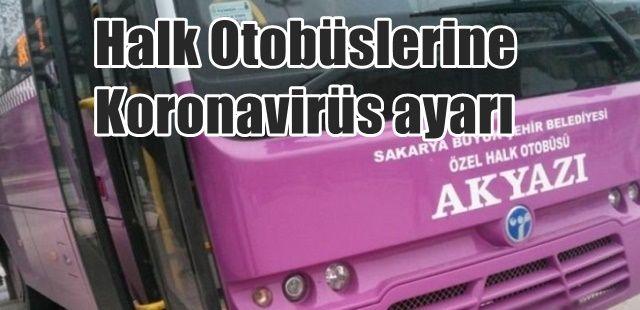 Akyazı Halk Otobüslerinin Hareket saatlerine Korona ayarı..