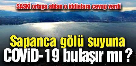 Sapanca gölü suyuna COVİD-19 bulaşır mı ?