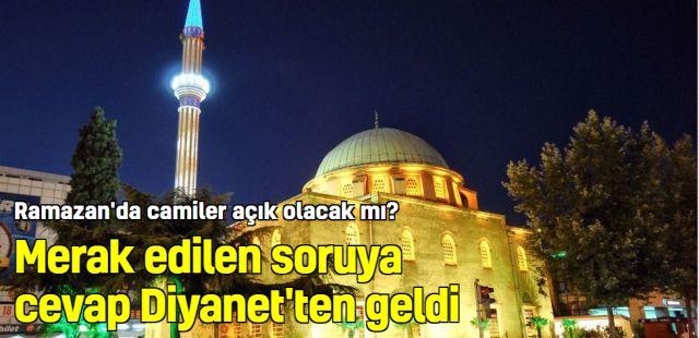Merak edilen soruya cevap Diyanet'ten geldi...Ramazan'da camiler açık olacak mı?