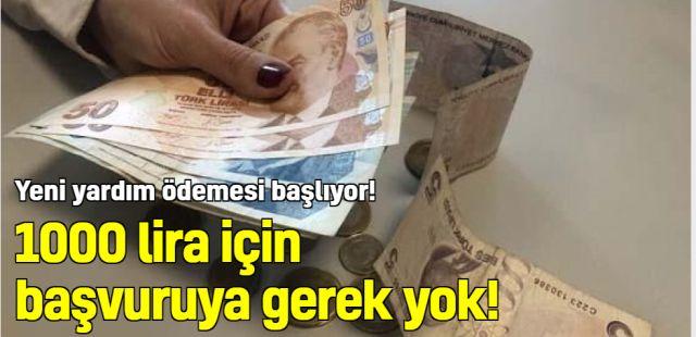 1000 lira için başvuruya gerek yok! Yeni yardım ödemesi başlıyor!